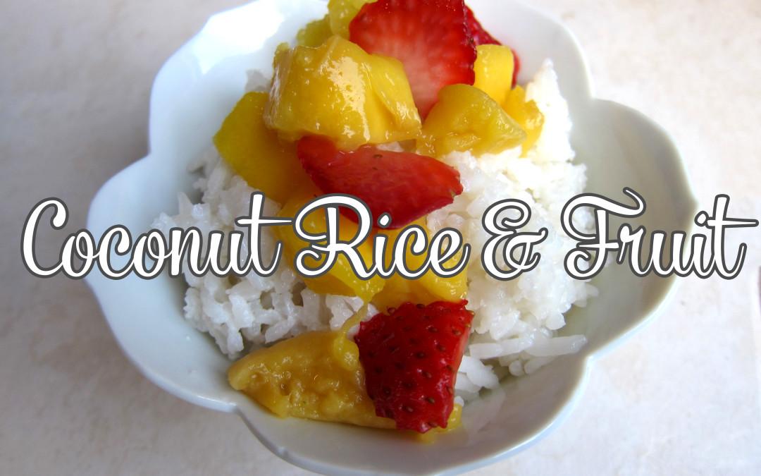 Coconut Jasmine Rice With Mangoes, Strawberries & Honey