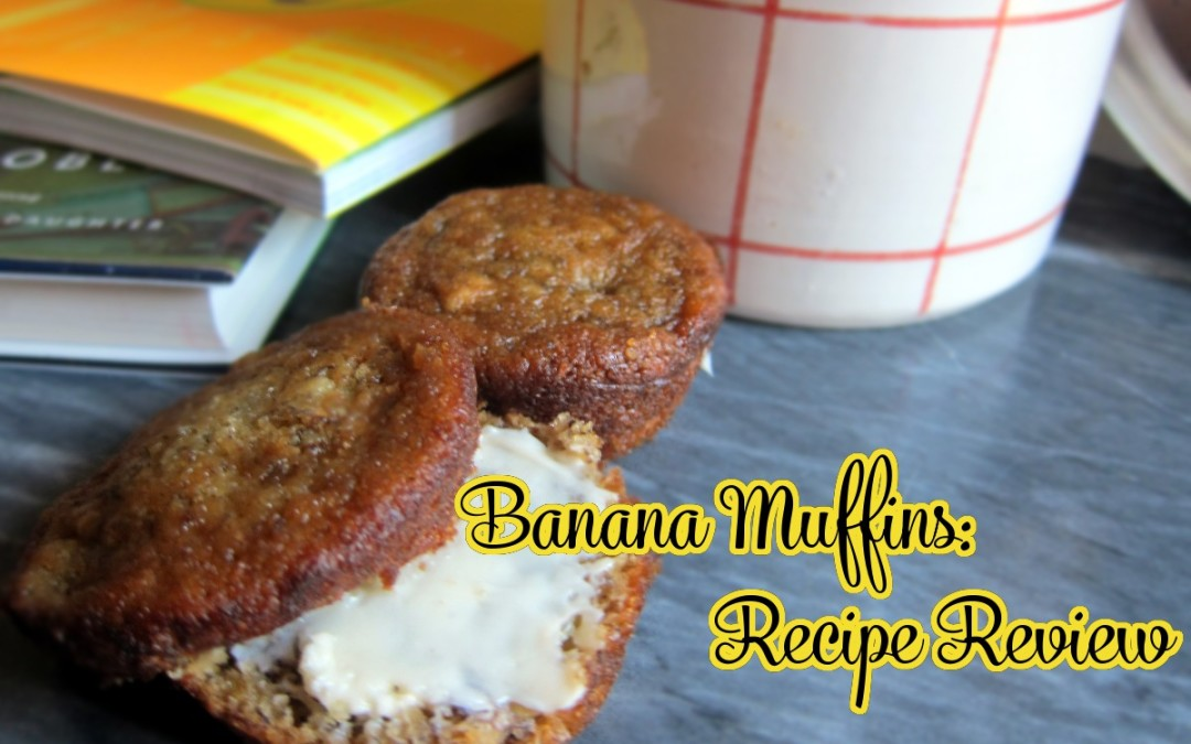 Recipe Review: Banana Muffins