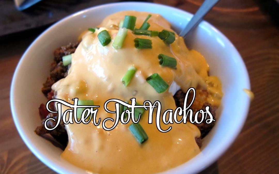 Tater Tot Nachos – or – Totchos